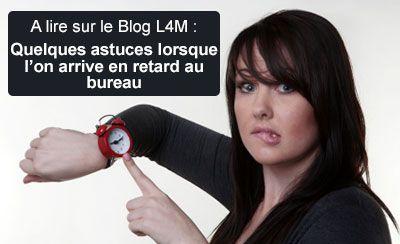 Blog L4M : Quelques astuces lorsque l'on arrive en retard au bureau