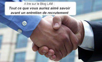 Blog L4M : Tout ce que vous auriez aimé savoir avant un entretien de recrutement