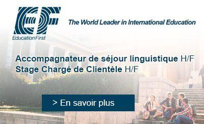 EF Education recrute : Accompagnateur de séjour linguistique H/F, Chargé de Clientèle H/F