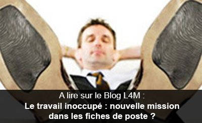 Blog L4M - Le travail inoccupé : nouvelle mission dans les fiches de poste ?