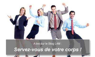 Blog L4M : Servez-vous de votre corps !