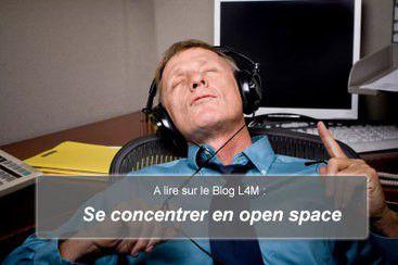 Blog L4M : Se concentrer en open space